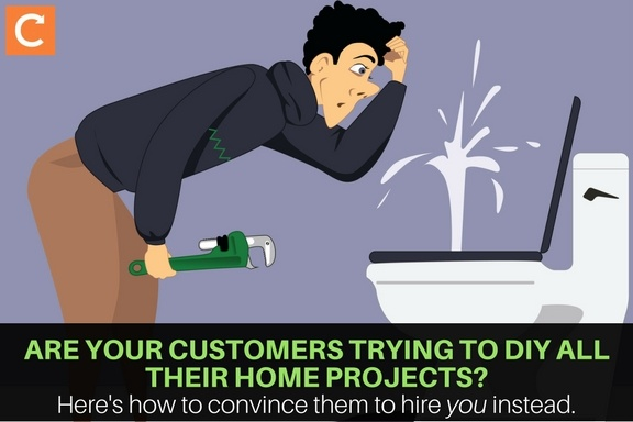 Here's how to convince customers to hire your field service business instead of DIYing their home projects.