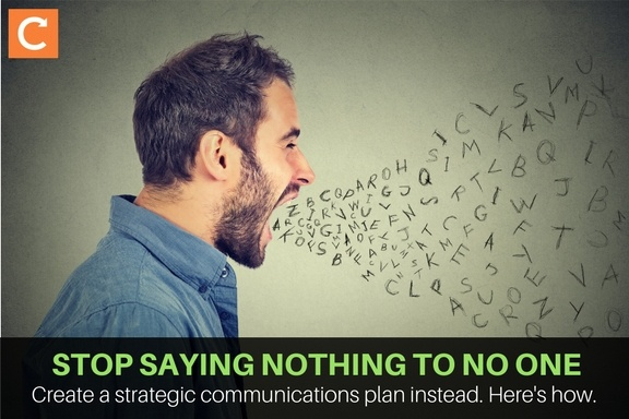 Stop saying nothing to no one: Create a strategic communications plan for your field service business instead. Here's how.