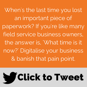 How to digitalise your field service business & go paperless - click to tweet