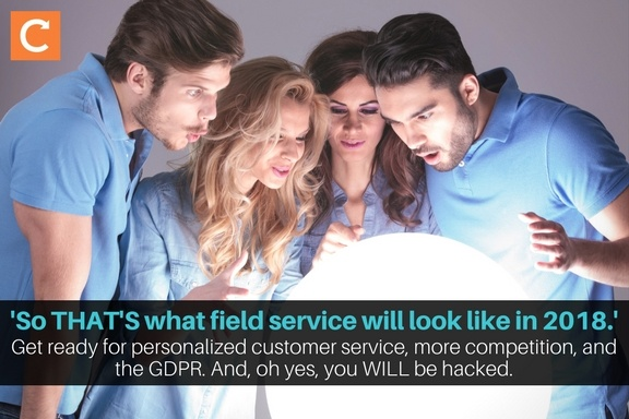 Field service trends 2018: Personalized customer service, more competition & the GDPR.