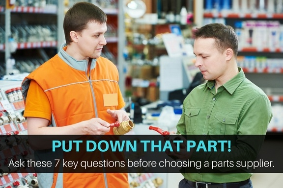 Put down that part! Here are 7 supplier evaluation questions to ask before choosing a parts vendor.