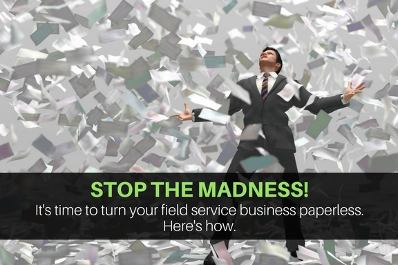 Is your field service business overwhelmed with piles of paper? Go paperless!