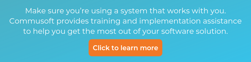 Make sure you're using a system that works with you. Commusoft provides training and implementation assistance to help you get the most out of your software solution.