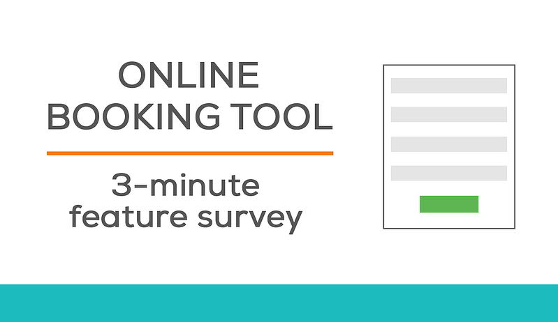 Online booking tool - 3-minute survey