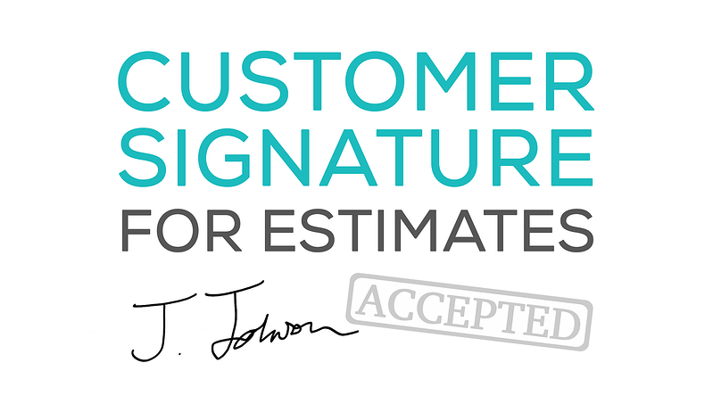 Customer signature for estimates