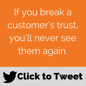 'If you break a customer's trust, you'll never see them again.' field service customer complaints-tweet