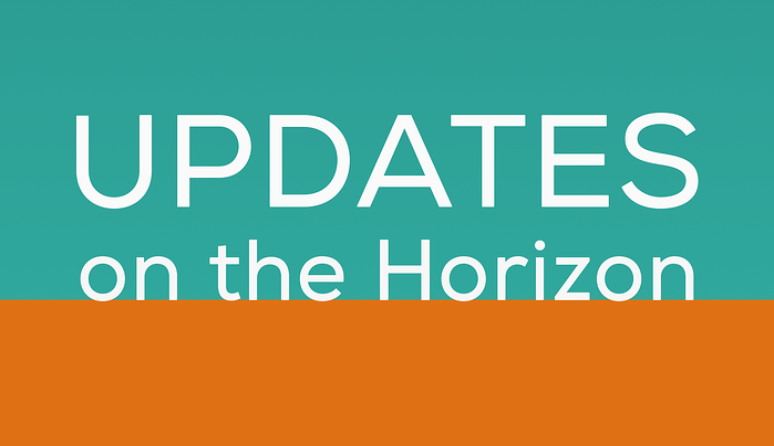 updates on the horizon