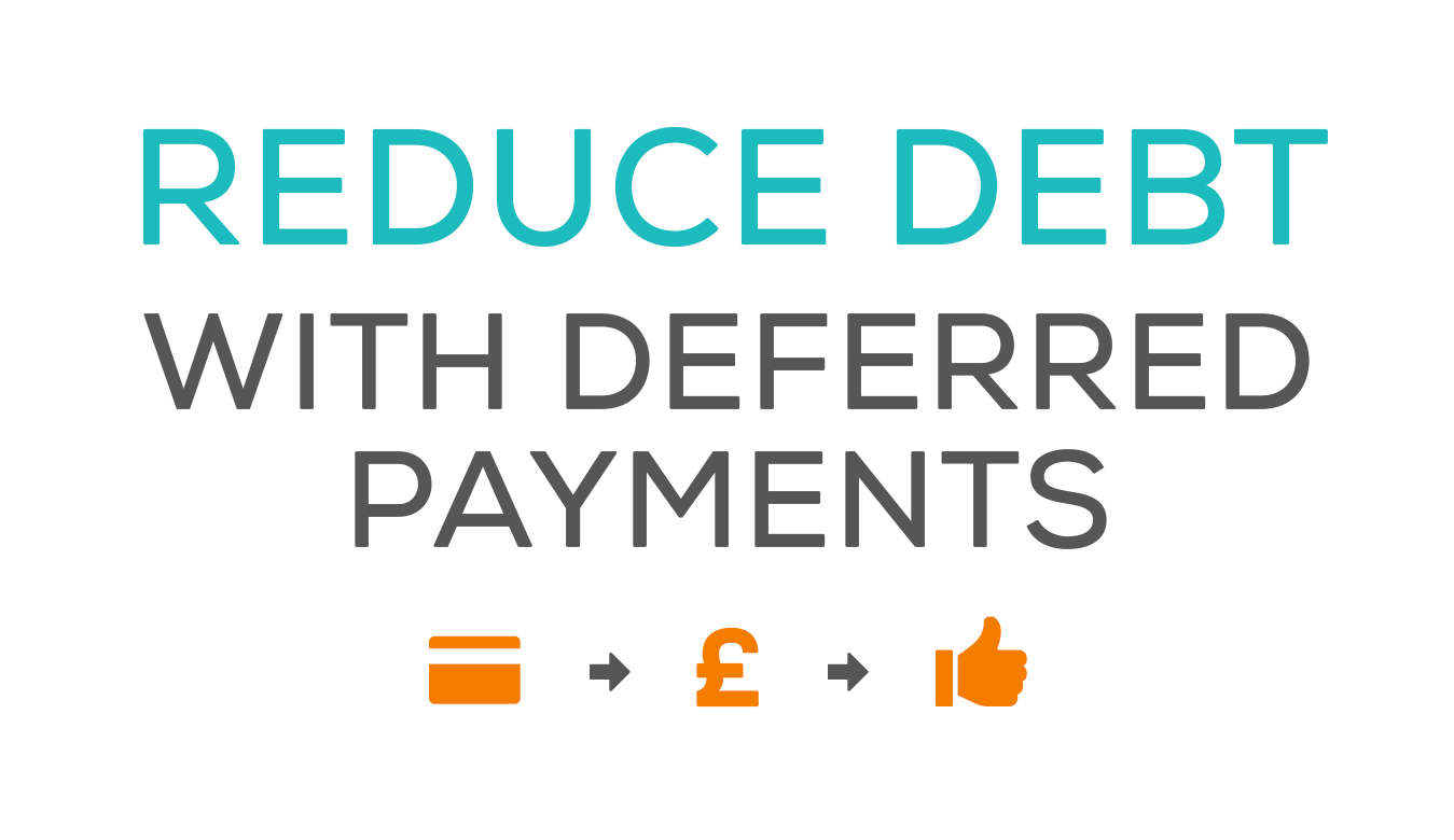 Reduce debt with deferred payments