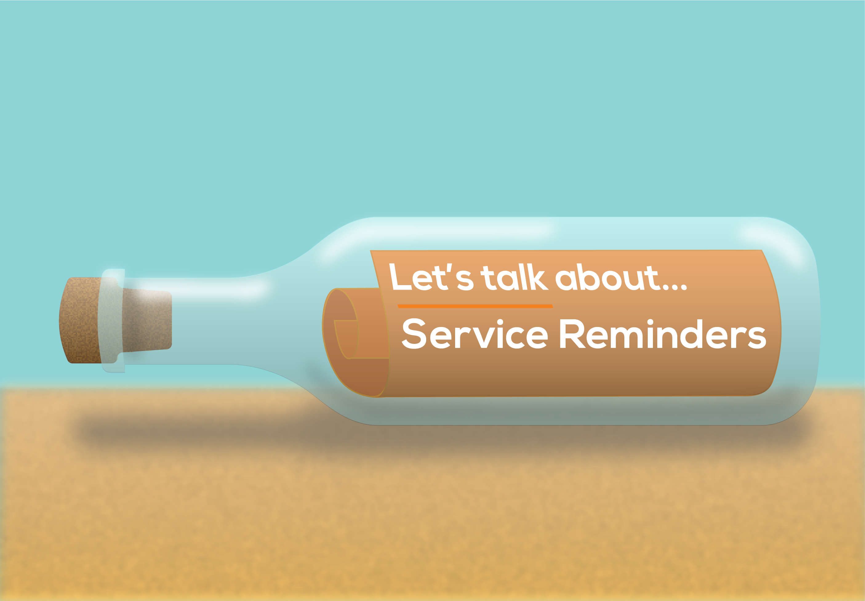 Let's Talk About... Service Reminders